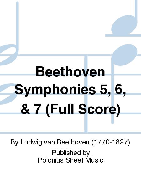 Beethoven Symphonies 5, 6, & 7 (Full Score)