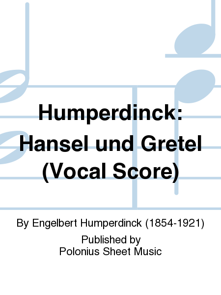 Humperdinck: Hansel und Gretel (Vocal Score)