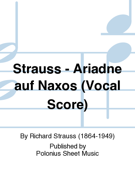 Strauss - Ariadne auf Naxos (Vocal Score)