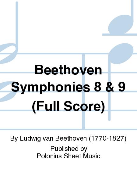 Beethoven Symphonies 8 & 9 (Full Score)