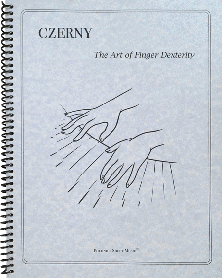 Czerny: The Art of Finger Dexterity for the Piano, Op. 740