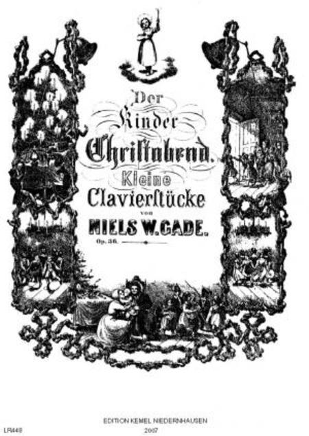 Der Kinder Christabend : kleine Clavierstucke, op. 36