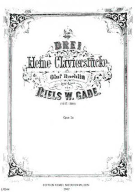 Drei kleine Clavierstucke, opus 2a