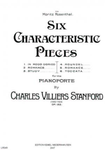 Six characteristic pieces : for the pianoforte, op. 132