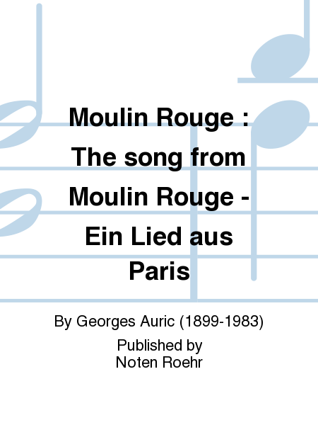 Moulin Rouge : The song from Moulin Rouge - Ein Lied aus Paris
