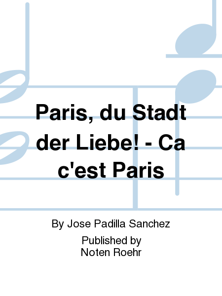 paris du stadt der liebe ca c 39 est paris sheet music by jose padilla sanchez sheet music plus. Black Bedroom Furniture Sets. Home Design Ideas