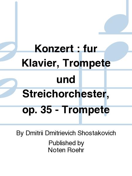 Konzert : fur Klavier, Trompete und Streichorchester, op. 35 - Trompete
