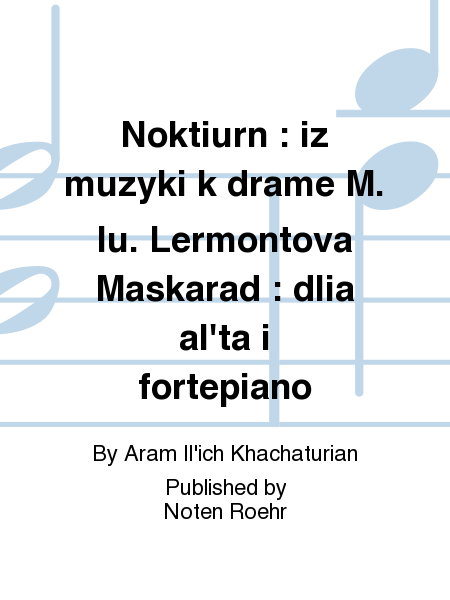 Noktiurn : iz muzyki k drame M. Iu. Lermontova Maskarad : dlia al'ta i fortepiano