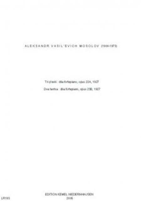 Tri p'eski : dlia fortepiano, opus 22A, 1927 ; Dva tantsa : dlia fortepiano, opus 23B, 1927