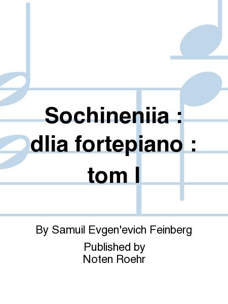 Sochineniia : dlia fortepiano : tom I