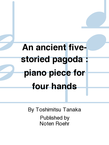 An ancient five-storied pagoda : piano piece for four hands