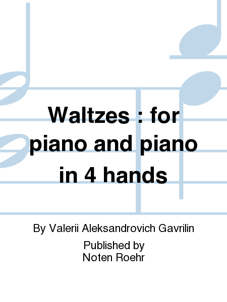Waltzes : for piano and piano in 4 hands