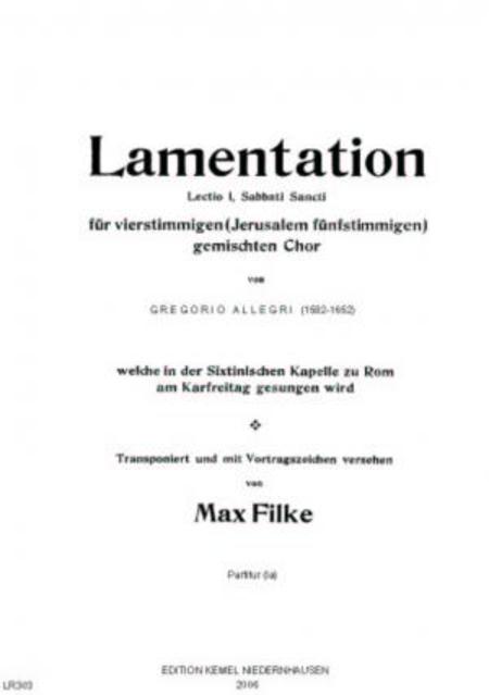 Lamentation welche in der Sixtinischen Kapelle zu Rom am Karfreitag gesungen wird : fur vierstimmigen (Jerusalem funfstimmigen) gemischten Chor