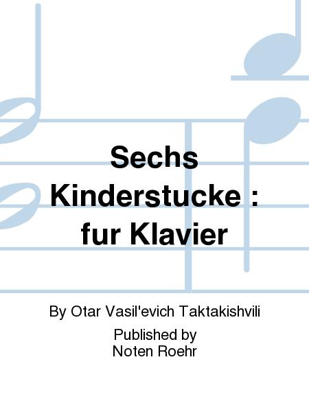 Sechs Kinderstucke : fur Klavier