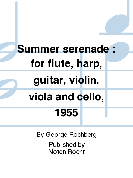 Summer serenade : for flute, harp, guitar, violin, viola and cello, 1955