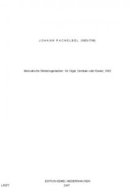 Musicalische Sterbensgedanken : fur Orgel, Cembalo oder Klavier, 1683