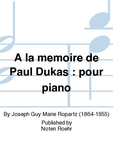 A la memoire de Paul Dukas : pour piano