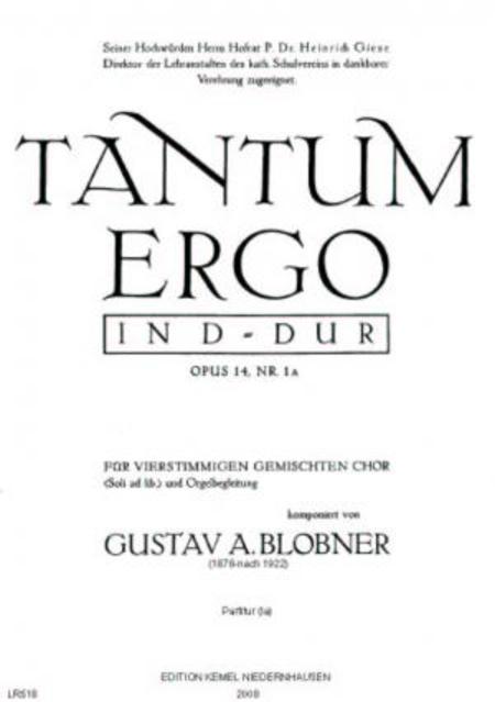 Tantum ergo in D-dur : fur vierstimmigen gemischten Chor (Soli ad lib.) und Orgelbegleitung, opus 14, Nr. 1A