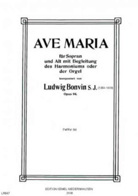Ave Maria : fur Sopran und Alt mit Begleitung des Harmoniums oder der Orgel, opus 94