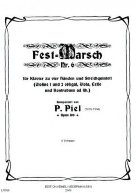 Fest-Marsch Nr. 6 : fur Klavier zu vier Handen und Streichquintett (Violine 1 und 2 obligat, Viola, Cello und Kontrabass ad lib.), opus 100