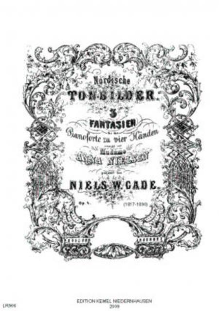 Nordische Tonbilder : 3 Fantasien fur das Pianoforte zu vier Handen, op. 4