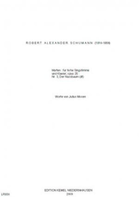 Myrten : fur hohe Singstimme und Klavier, opus 25 : Nr. 3, Der Nussbaum
