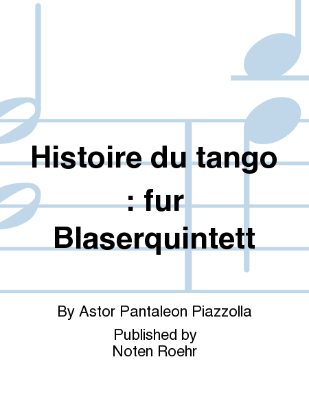 Histoire du tango : fur Blaserquintett