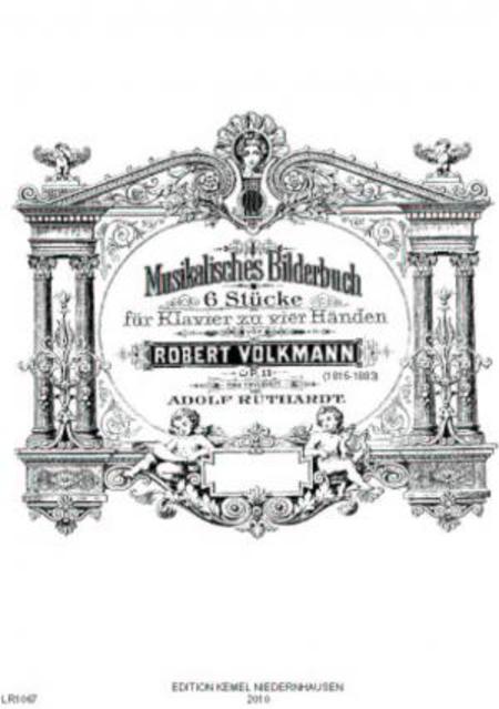 Musikalisches Bilderbuch : 6 Stucke fur Klavier zu vier Handen, op. 11