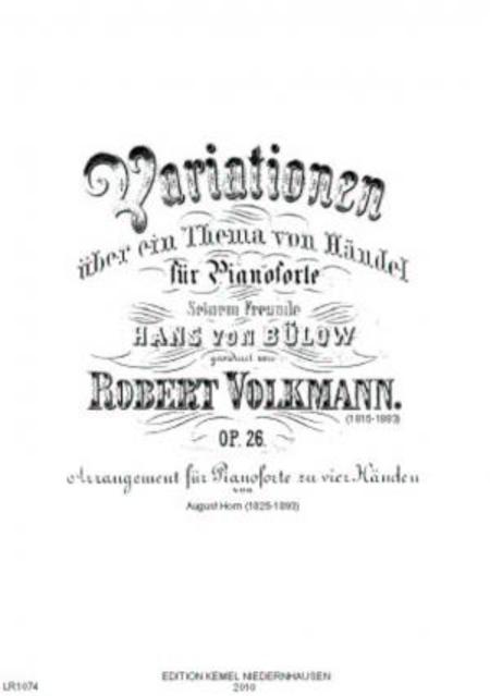 Variationen uber ein Thema von Handel : fur Pianoforte zu vier Handen, op. 26