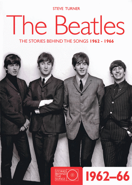 The Beatles - The Stories Behind the Songs 1962-1966
