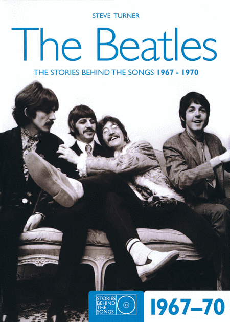 The Beatles - The Stories Behind the Songs 1967-1970