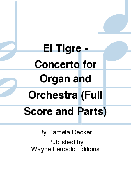 El Tigre - Concerto for Organ and Orchestra (Full Score and Parts)