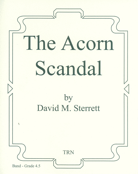The Acorn Scandal (score & parts)