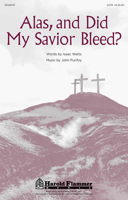 Alas, and Did My Savior Bleed?