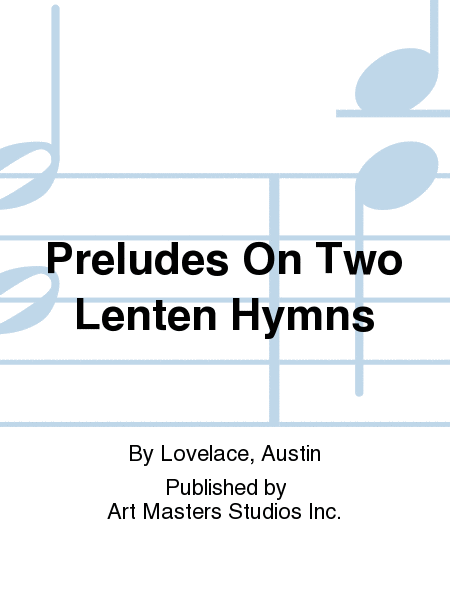 Preludes On Two Lenten Hymns