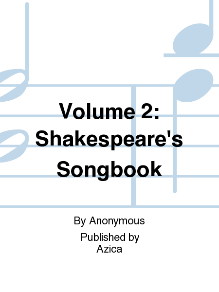 Volume 2: Shakespeare's Songbook