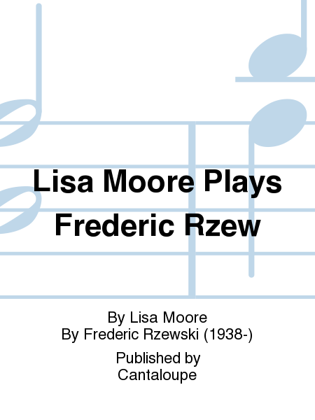 Lisa Moore Plays Frederic Rzew