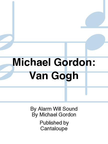 Michael Gordon: Van Gogh