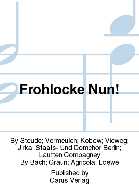 Frohlocke Nun!