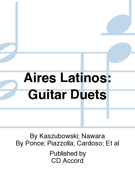 Aires Latinos: Guitar Duets