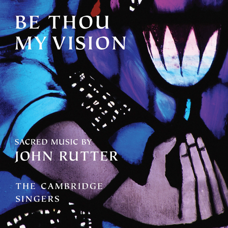 Be Thou My Vision: Sacred Musi