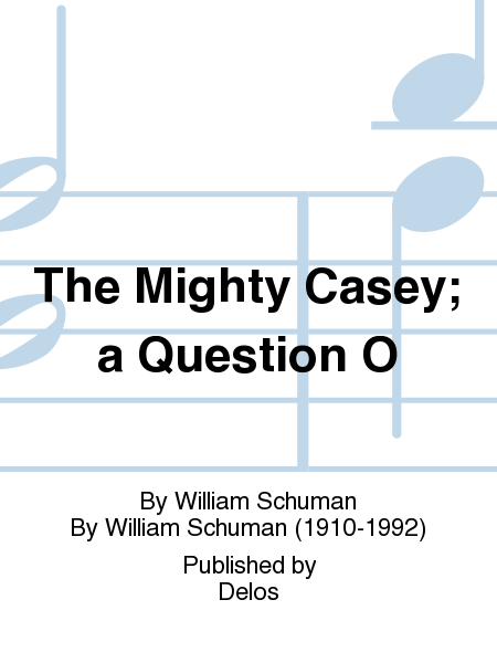 The Mighty Casey; a Question O