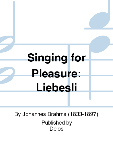 Singing for Pleasure: Liebesli
