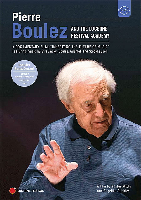 Pierre Boulez & the Lucerne Fe