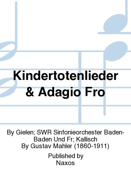 Kindertotenlieder & Adagio Fro