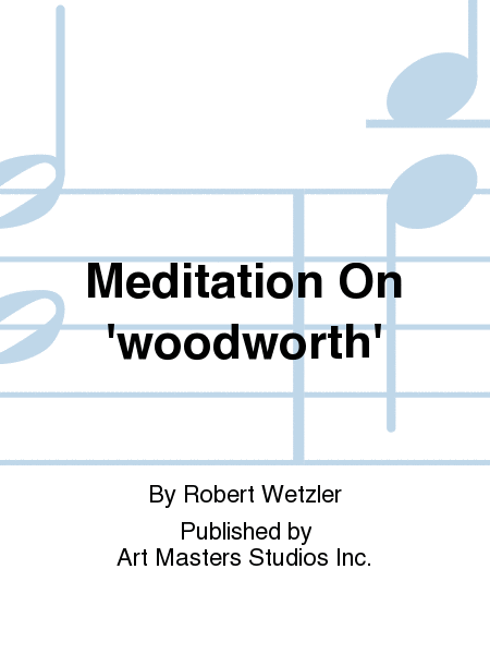 Meditation On 'woodworth'