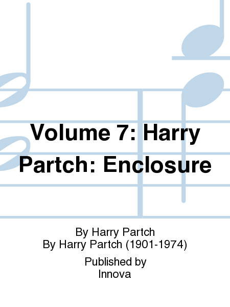 Volume 7: Harry Partch: Enclosure