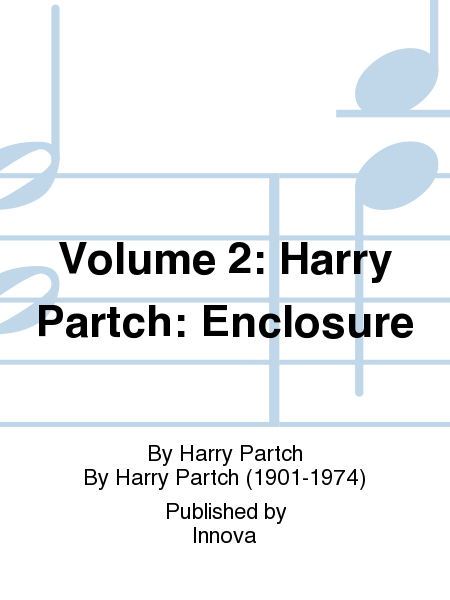 Volume 2: Harry Partch: Enclosure