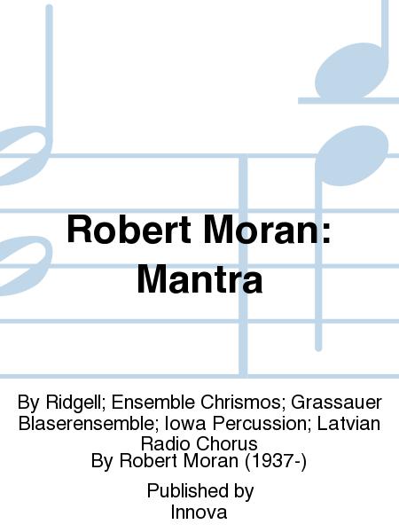 Robert Moran: Mantra