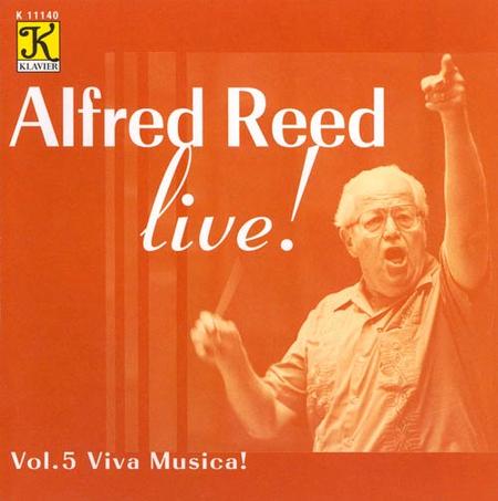 Volume 5: Alfred Reed Live! - Viva